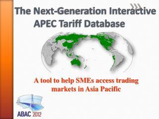 The Next-Generation Interactive             APEC Tariff Database