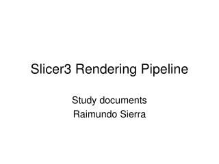 Slicer3 Rendering Pipeline