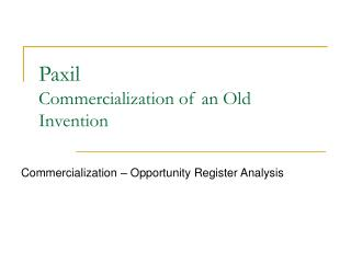 Paxil Commercialization of an Old Invention
