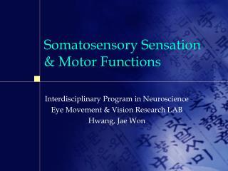 Somatosensory Sensation & Motor Functions
