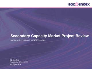 Secondary Capacity Market Project Review and the activity on the APX-ENDEX platform