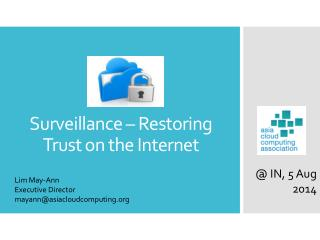 Surveillance – Restoring Trust on the Internet