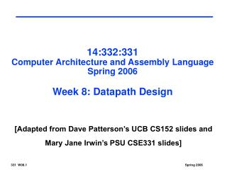 14:332:331 Computer Architecture and Assembly Language Spring 2006 Week 8: Datapath Design