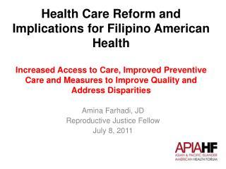 Amina Farhadi, JD  Reproductive Justice Fellow  July 8, 2011