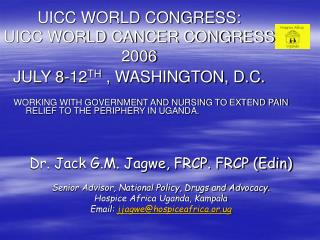 UICC WORLD CONGRESS:  UICC WORLD CANCER CONGRESS 2006 JULY 8-12 TH  , WASHINGTON, D.C.