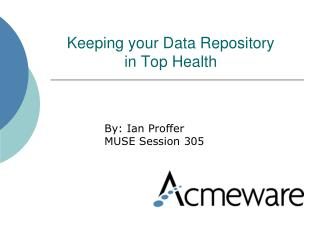 Keeping your Data Repository  in Top Health