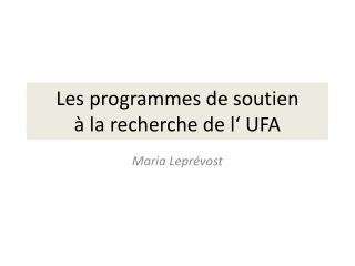 Les  programmes  de  soutien à la  recherche  de l' UFA