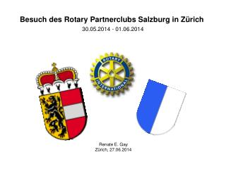 Besuch des Rotary Partnerclubs Salzburg in Zürich  30.05.2014 - 01.06.2014