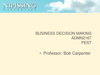 BUSINESS DECISION MAKING ADMN2167 PEST