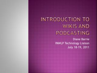Introduction to Wikis and Podcasting