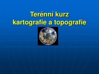 Terénní kurz  kartografie a topografie