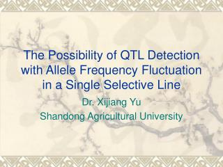 The Possibility of QTL Detection with Allele Frequency Fluctuation in a Single Selective Line