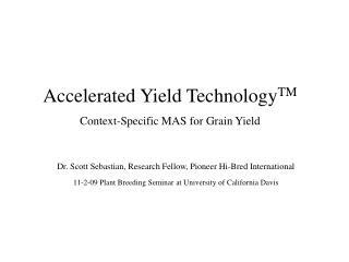 Dr. Scott Sebastian, Research Fellow, Pioneer Hi-Bred International