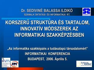 Dr. SEDIVIN� BALASSA ILDIK� SZ�MALK OKTAT�SI  �S INFORMATIKAI  RT.