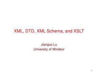 XML, DTD, XML Schema, and XSLT