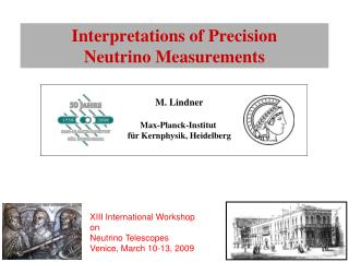 Interpretations of Precision  Neutrino Measurements