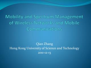Mobility  and  Spectrum Management  of  Wireless Networks  and  Mobile  C ommunications