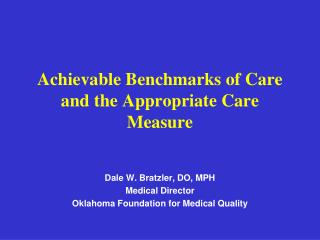 Achievable Benchmarks of Care and the Appropriate Care Measure