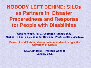 NOBODY LEFT BEHIND: SILCs as Partners in  Disaster Preparedness and Response  for People with Disabilities