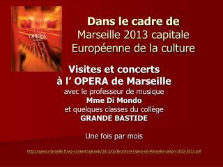 Dans le cadre de Marseille 2013 capitale Européenne de la culture