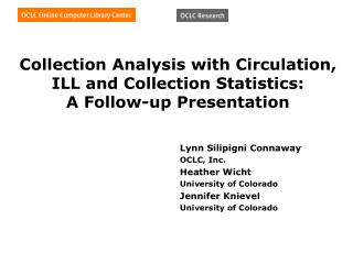 Collection Analysis with Circulation, ILL and Collection Statistics:  A Follow-up Presentation