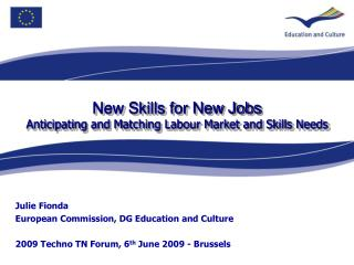 New Skills for New Jobs Anticipating and Matching Labour Market and Skills Needs