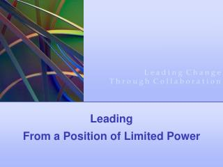 Leading  From a Position of Limited Power