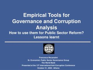 Francesca Recanatini Sr. Economist, Public Sector Governance Group The World Bank
