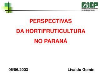 PERSPECTIVAS  DA HORTIFRUTICULTURA  NO PARANÁ