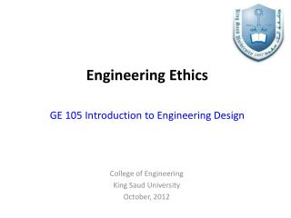 Engineering Ethics GE 105 Introduction to Engineering Design