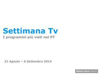31 Agosto  –  6 Settembre  2014