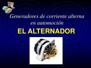 Generadores de corriente alterna en automoción