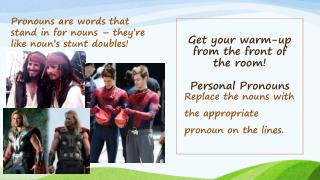 Get your warm-up from the front of the room! Personal Pronouns