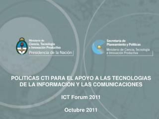 POLITICAS CTI PARA EL APOYO A LAS TECNOLOGIAS DE LA INFORMACION Y LAS COMUNICACIONES