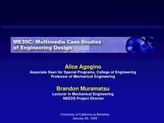 ME39C Multimedia Case Studies of Engineering Design