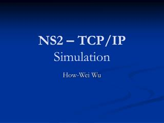 NS2  –  TCP/IP  Simulation