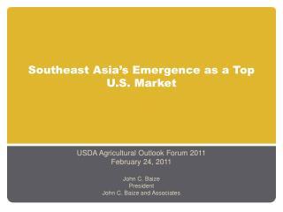 Southeast Asia�s Emergence as a Top U.S. Market
