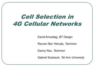 Cell Selection in 4G Cellular Networks