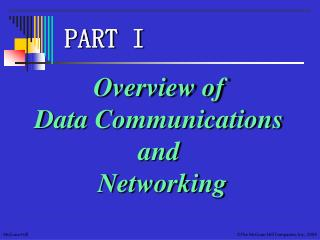 Overview of  Data Communications  and  Networking