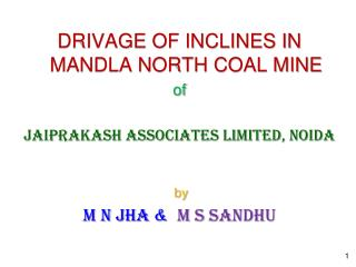 DRIVAGE OF INCLINES IN                       MANDLA NORTH COAL MINE of