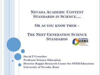 David T Crowther Professor Science Education Director  Raggio  Research Center for STEM Education