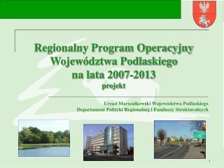 Regionalny Program Operacyjny Województwa Podlaskiego na lata 2007-2013 projekt