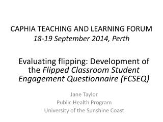 CAPHIA TEACHING AND LEARNING FORUM 18-19 September 2014, Perth