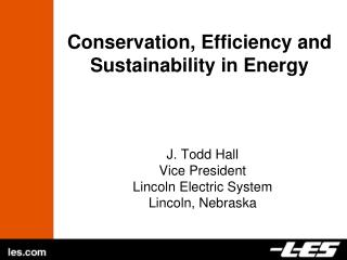 Conservation, Efficiency and Sustainability in Energy