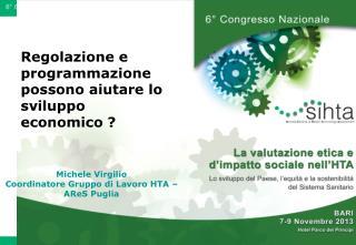 Michele Virgilio Coordinatore Gruppo di Lavoro HTA –AReS Puglia