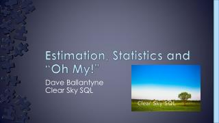 "Estimation, Statistics and ""Oh My!"""
