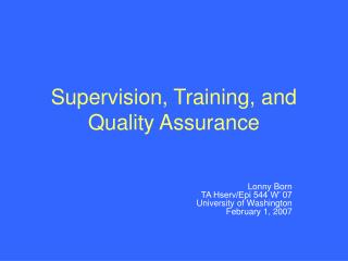Supervision, Training, and Quality Assurance