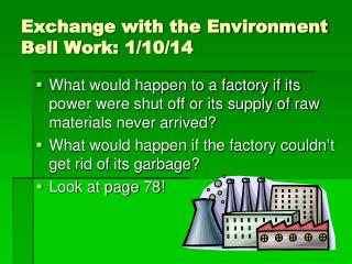 Exchange with the Environment Bell Work: 1/10/14