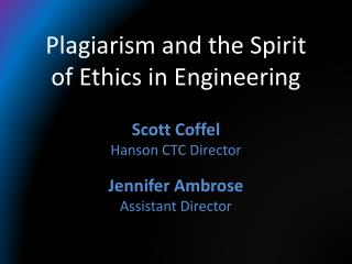 Plagiarism and the Spirit  of Ethics in Engineering