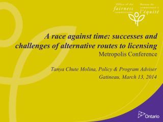 Tanya Chute Molina, Policy & Program Adviser Gatineau, March 13, 2014